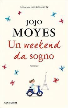 #81 Un weekend da sogno di Jojo Moyes