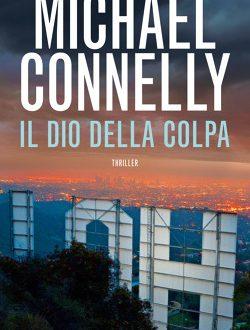 Il Dio della colpa di Michael Connelly