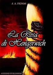 La Rosa di Hengerwich di James Adrian Fenos