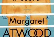 """Il nuovo romanzo di MARGARET ATWOOD: """"Per ultimo il cuore"""""""