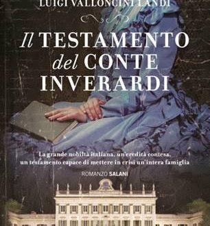 """IN ARRIVO – """"Il testamento del conte Inverardi"""" di Luigi Valloncini Landi"""
