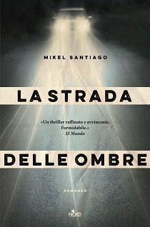 """""""La strada delle ombre"""", Mikel Santiago in Italia"""