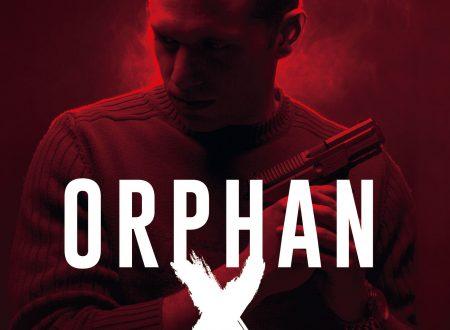 Orphan X: è il momento di un nuovo, irresistibile eroe!