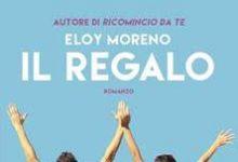 ELOY MORENO – Il regalo: Novità Corbaccio settembre 2016!