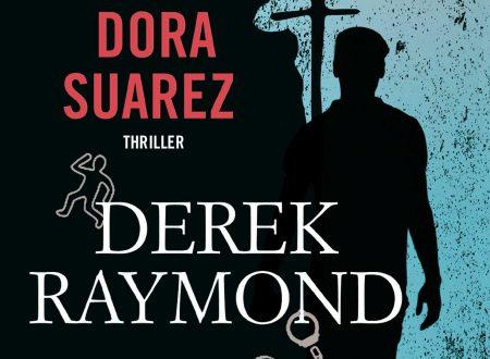 """""""Il mio nome era Dora Suarez"""": il quarto volume della serie Factory di Derek Raymond in libreria!"""