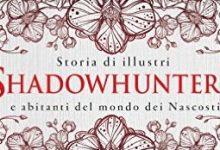Storie di Illustri Shadowhunters e abitanti del mondo dei nascosti!