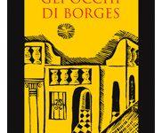 """In arrivo GIOVANNI RICCIARDI, """"Gli occhi di Borges"""""""