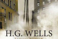 """Novità Fanucci editore: """"L'uomo invisibile"""" e """"La guerra dei mondi"""" di H.G. Wells"""