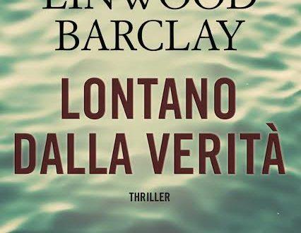 """Novità TimeCrime: """"Lontano dalla verità"""" di Linwood Barclay"""