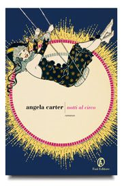 "In arrivo ANGELA CARTER, ""Notti al circo"""