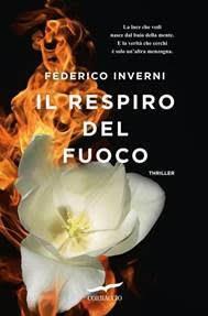 IL RESPIRO DEL FUOCO, il nuovo romanzo di Federico Inverni!