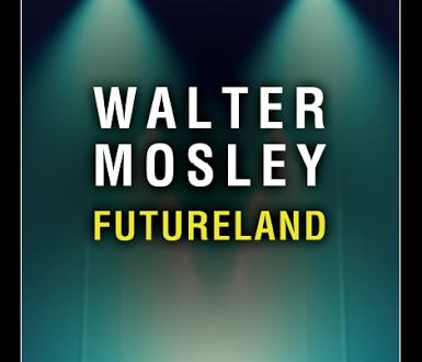 """Novità editoriale: """"Futureland"""" di Walter Mosley"""