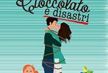 Amore, cioccolato e disastri di Samantha L'Ile !