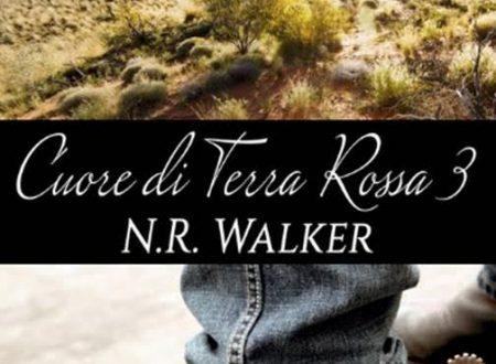 """[ANTEPRIMA] """"Cuore di terra rossa 3"""" di N. R. Walker !"""