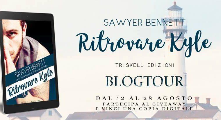 "Blogtour e giveaway di ""Ritrovare Kyle"" di Sawyer Bennett!"