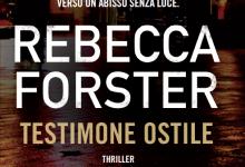 """[ANTEPRIMA] """"Testimone ostile"""" di Rebecca Forster!"""
