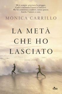 [ANTEPRIMA] LA METÀ CHE HO LASCIATO di Mónica Carrillo!