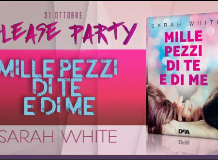[RELEASE PARTY] Mille pezzi di me e di te di Sarah White!