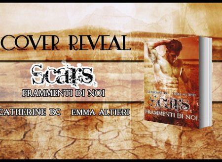 [COVER REVEAL] Scars di Catherine BC e Emma Altieri!