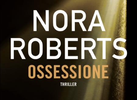 "[ANTEPRIMA] ""Ossessione"" di Nora Roberts!"