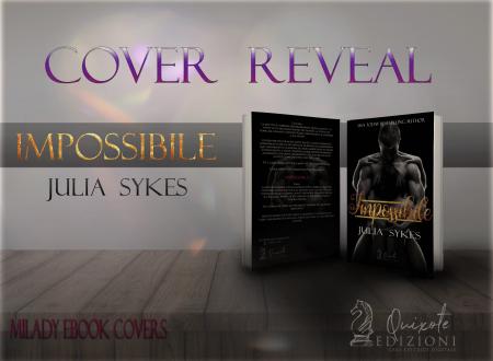 """[COVER REVEAL] """"IMPOSSIBILE"""" DI JULIA SYKES!"""