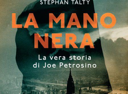 LA MANO NERA La vera storia di Joe Petrosino di Stephen Talty