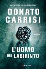 """[ANTEPRIMA] """"L'uomo del labirinto"""" di Donato Carrisi!"""