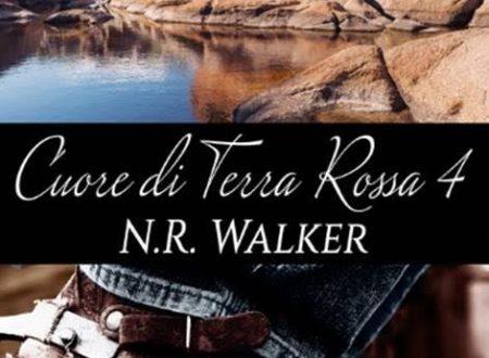 """[ANTEPRIMA] """"Cuore di terra rossa 4"""" di N. R. Walker!"""