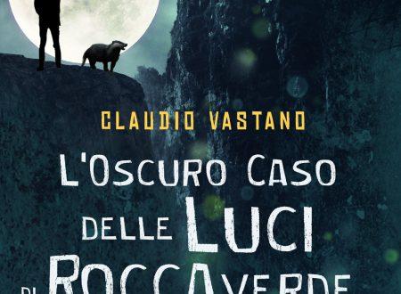 L'oscuro caso delle luci di Roccaverde di Claudio Vastano!