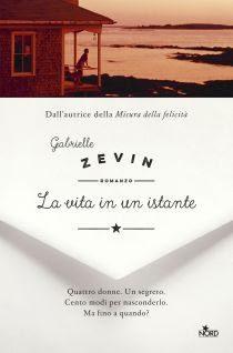 [ANTEPRIMA] La vita in un istante di Gabrielle Zevin!