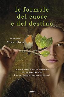 [ANTEPRIMA] LE FORMULE DEL CUORE  E DEL DESTINO di Yoav Blum!