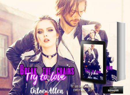 "[COVER REVEAL] ""Break the chains. Try to Love"" di Chloe Allen!"