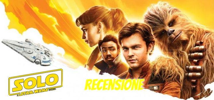 [RECENSIONE SPOILER] Solo: A Star Wars Story!