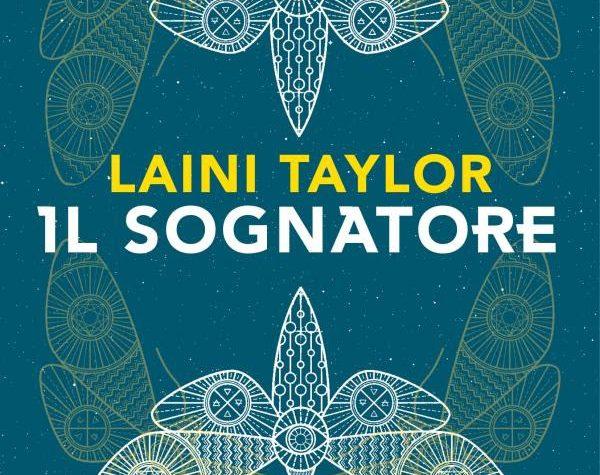 """[ANTEPRIMA] """" IL SOGNATORE"""" di Laini Taylor!"""