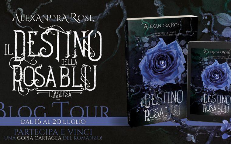 """[RECENSIONE] """"Il Destino della Rosa Blu: l'ascesa"""" di Alexandra Rose!"""
