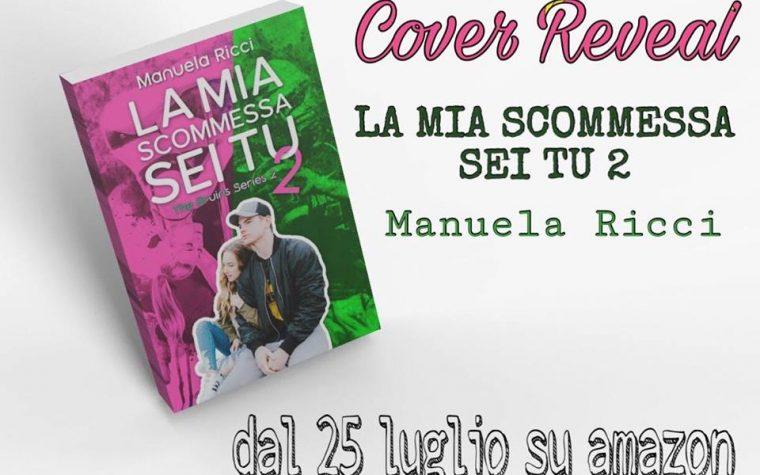 """[COVER REVEAL] """"LA MIA SCOMMESSA SEI TU 2"""" di Manuela Ricci!"""