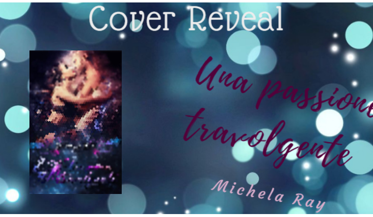 "[COVER REVEAL] "" JM Una passione travolgente"" di Michela Ray!"