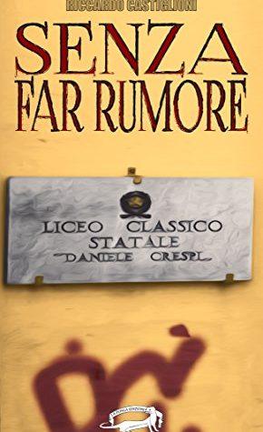 """""""SENZA FAR RUMORE"""" di Riccardo Castiglioni!"""