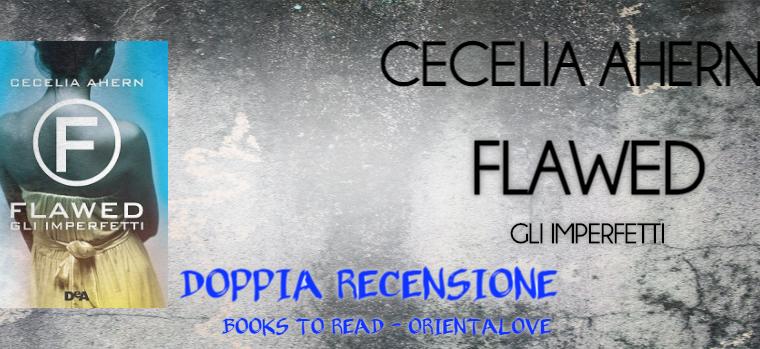 [DOPPIA RECENSIONE] Flawed di Cecelia Ahern!