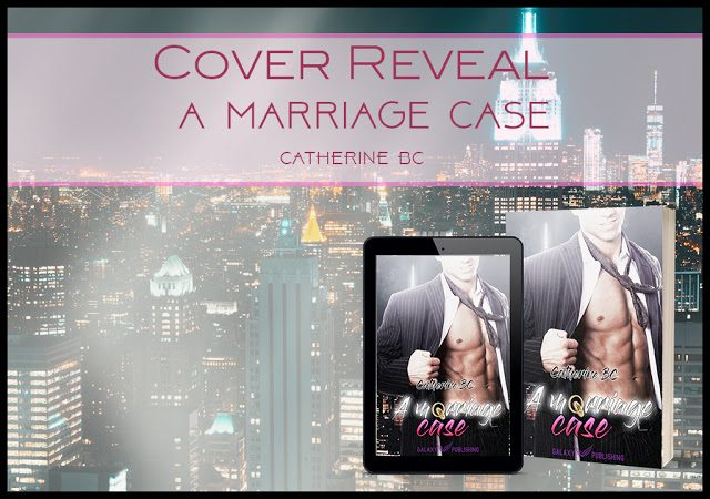 [COVER REVEAL] A Marriage Case di Catherine BC!