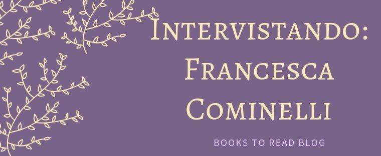 [INTERVISTANDO] Francesca C. Cominelli!