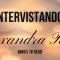 [INTERVISTANDO] Alexandra Rose!