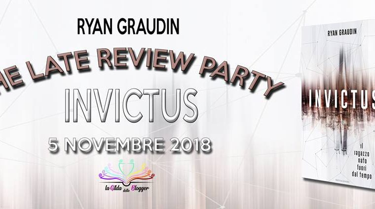 "[THE LATE REVIEW PARTY] ""Invictus"" di Ryan Graudin!"