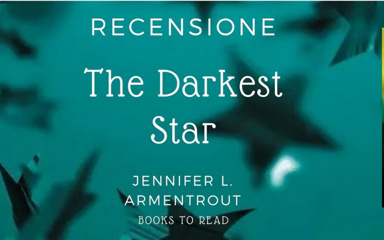[RECENSIONE] The Darkest Star di Jennifer L. Armentrout!