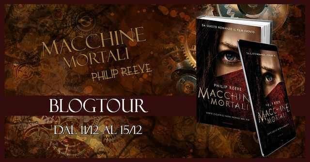 "[BLOGTOUR] Macchine Mortali di Philip Reeve! ""Umani VS Macchine"""