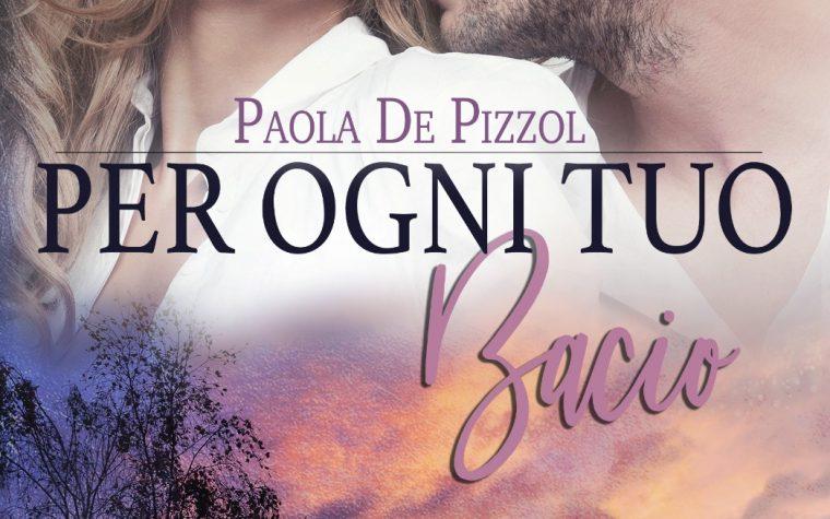 """[COVER REVEAL] """"Per ogni tuo bacio"""" di Paola De Pizzol!"""