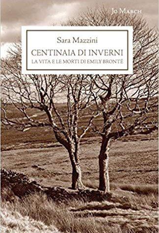 [CONSIGLIO DELLA SETTIMANA] Centinaia di Inverni: La vita e le morti di Emily Brontë  di Sara Mazzini!