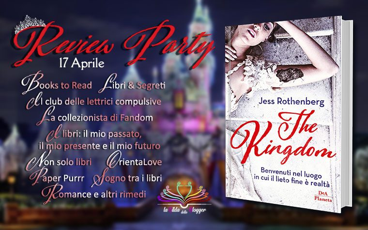 [REVIEW PARTY] The kingdom: Benvenuti nel luogo dove il lieto fine è realtà di Jess Rothenberg!