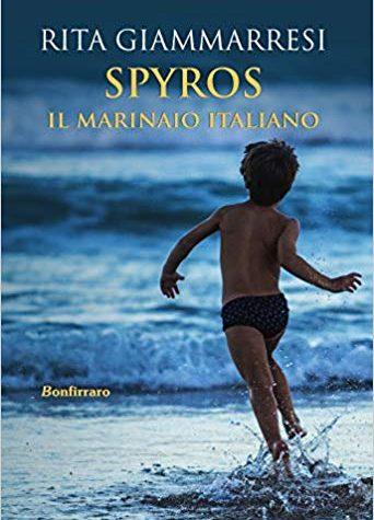 [RECENSIONE] Spyros. Il marinaio italiano di Rita Giammarresi!