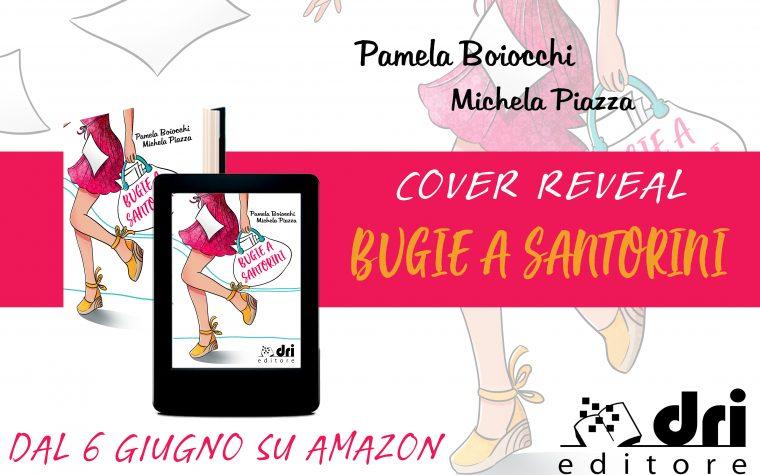 """[COVER REVEAL] """"Bugie a Santorini"""" di Michela Piazza e Pamela Boiocchi!"""